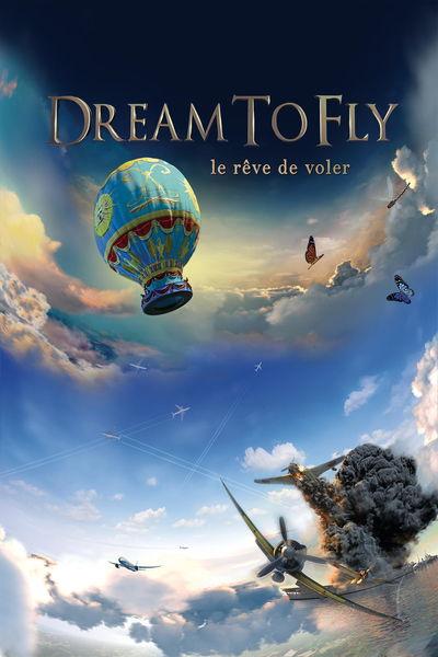 Dream to fly, le rêve de voler! (3D)