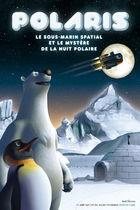 Polaris, le sous marin spatial et le mystère de la nuit polaire